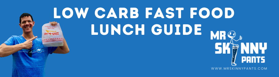 Low Carb Fast Food Lunch Guide for Beginners